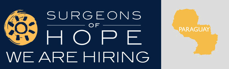 Surgeons of Hope is recruiting an In-Country Representative in Paraguay